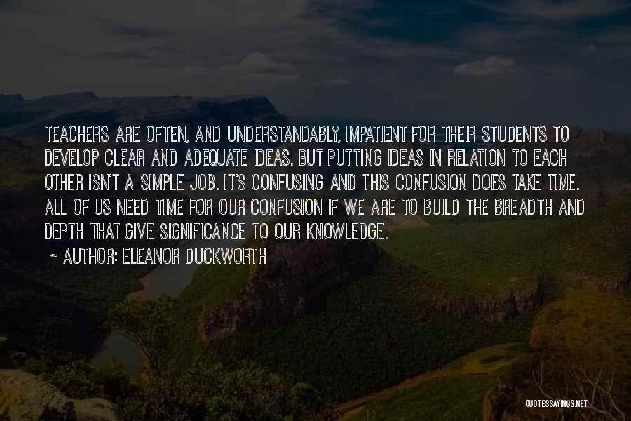 Teaching Learning And Education Quotes By Eleanor Duckworth