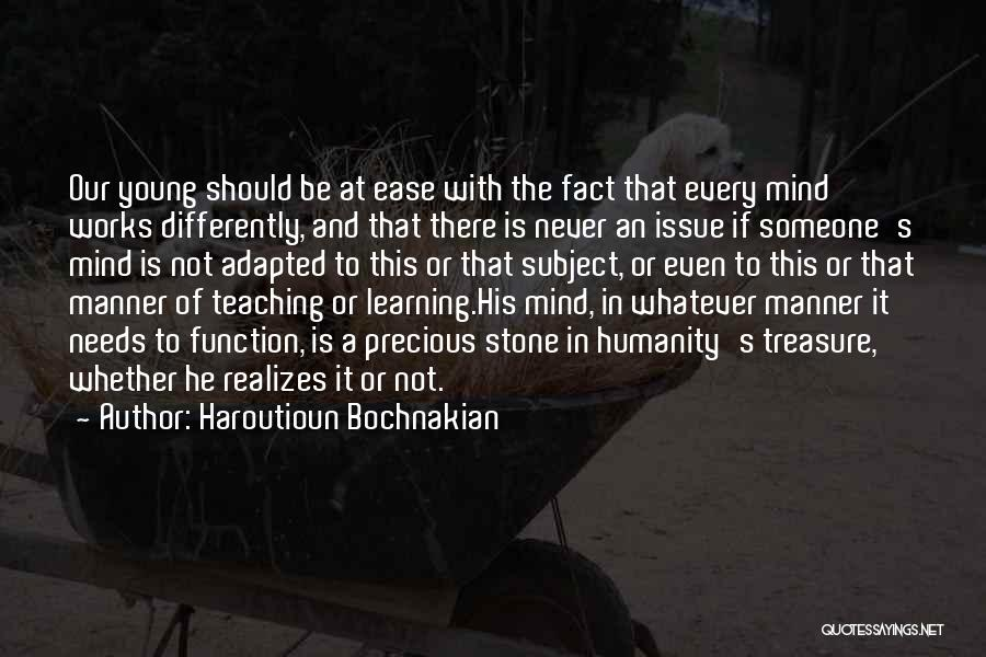 Teaching Learning And Education Quotes By Haroutioun Bochnakian