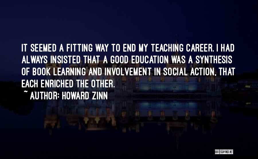 Teaching Learning And Education Quotes By Howard Zinn