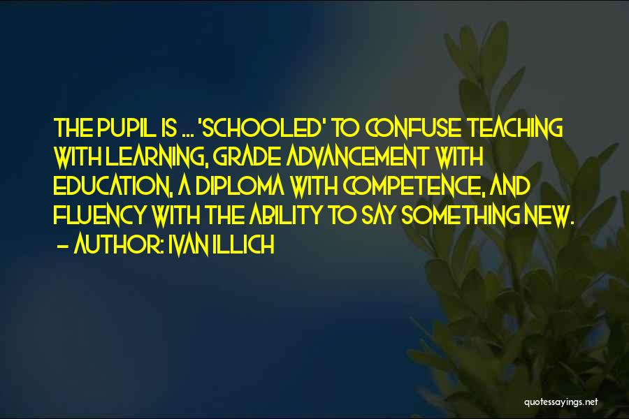 Teaching Learning And Education Quotes By Ivan Illich