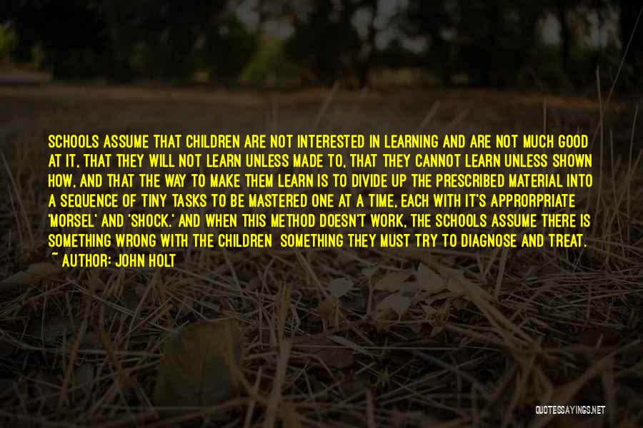 Teaching Learning And Education Quotes By John Holt