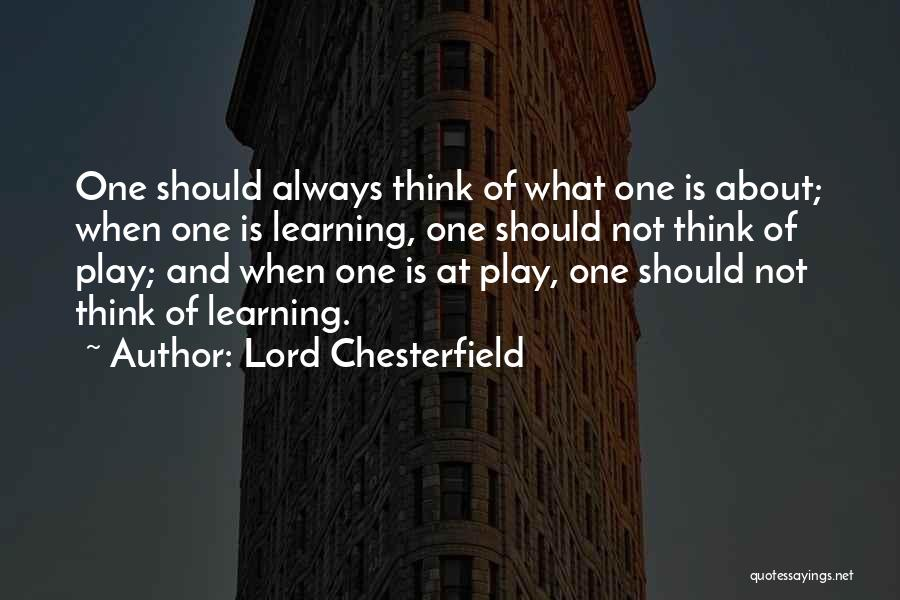 Teaching Learning And Education Quotes By Lord Chesterfield