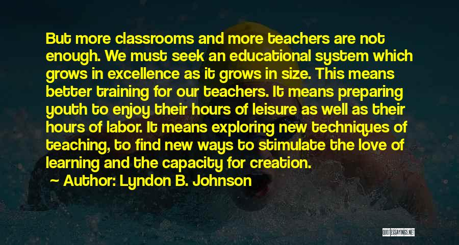 Teaching Learning And Education Quotes By Lyndon B. Johnson