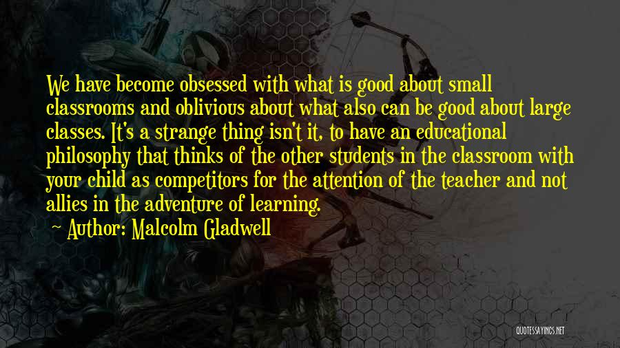 Teaching Learning And Education Quotes By Malcolm Gladwell