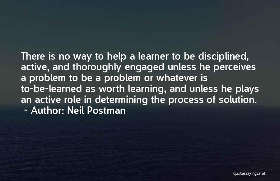Teaching Learning And Education Quotes By Neil Postman