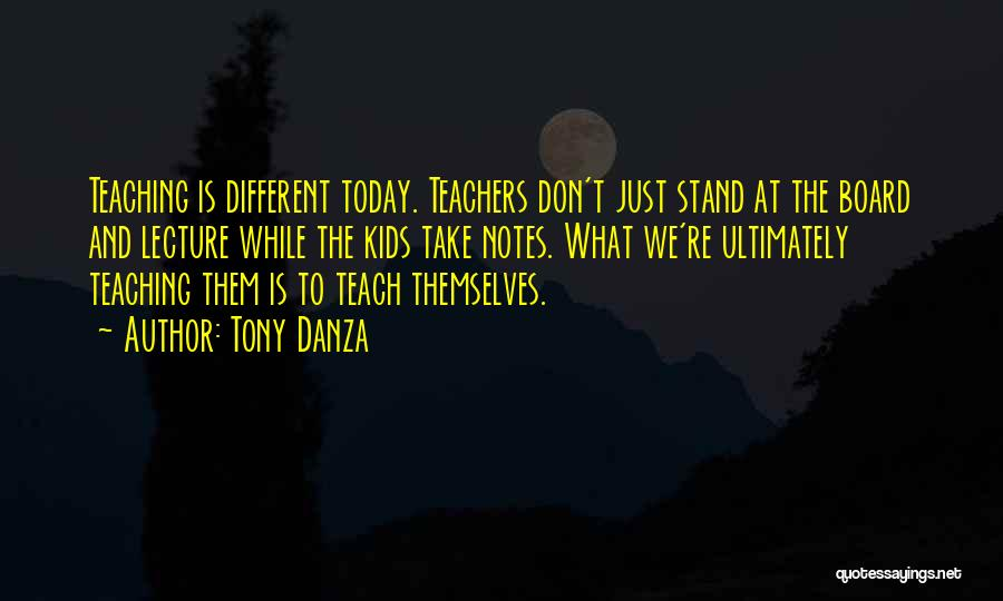 Teaching Learning And Education Quotes By Tony Danza