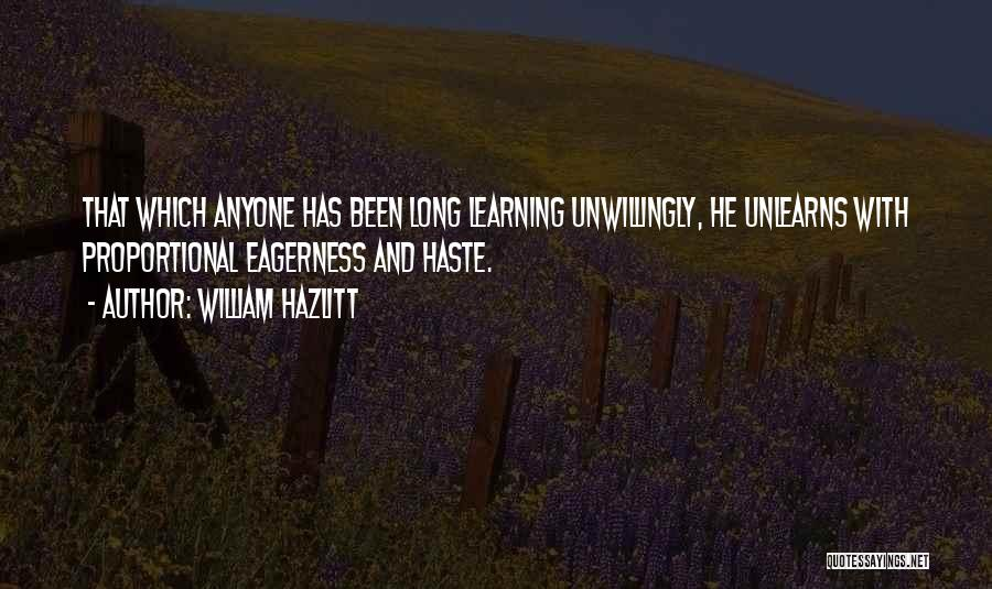 Teaching Learning And Education Quotes By William Hazlitt