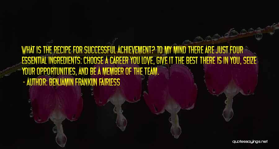 Team Achievement Quotes By Benjamin Franklin Fairless