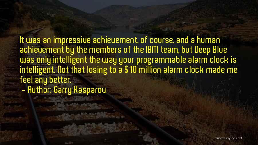 Team Achievement Quotes By Garry Kasparov