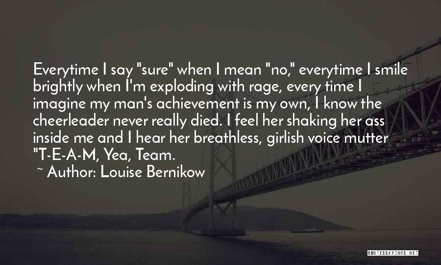 Team Achievement Quotes By Louise Bernikow