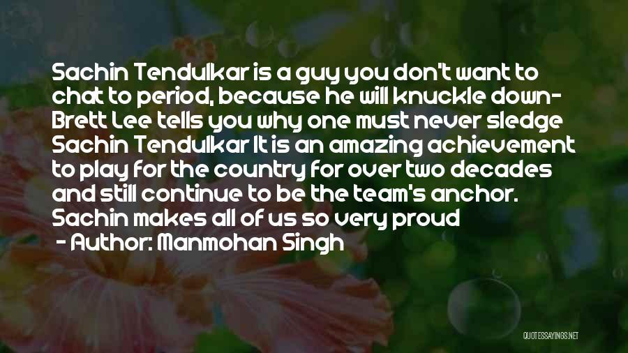 Team Achievement Quotes By Manmohan Singh