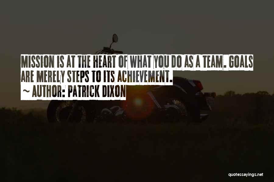 Team Achievement Quotes By Patrick Dixon