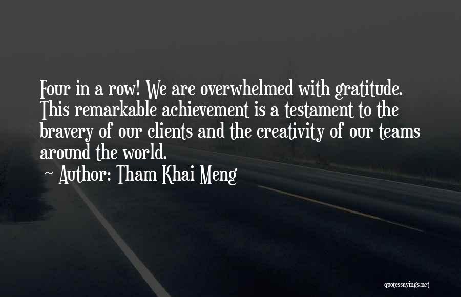 Team Achievement Quotes By Tham Khai Meng