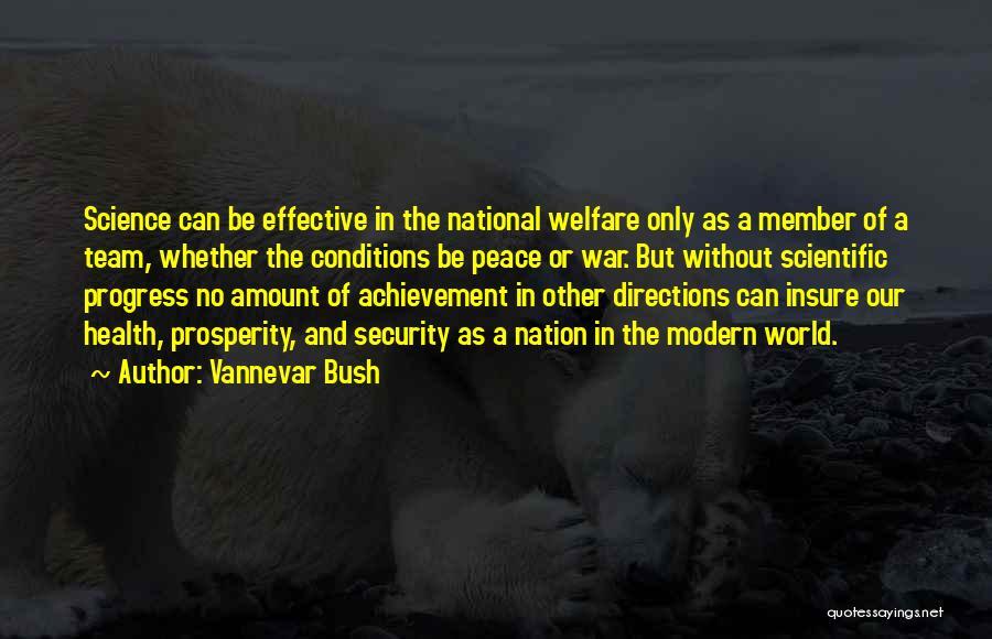 Team Achievement Quotes By Vannevar Bush
