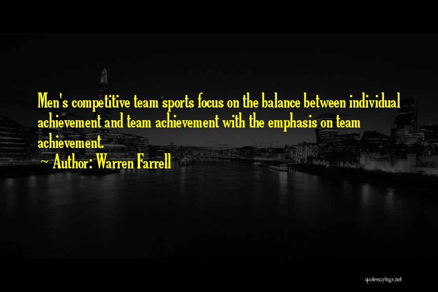 Team Achievement Quotes By Warren Farrell