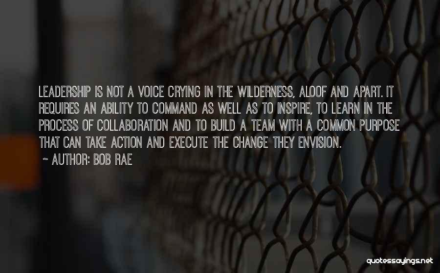 Team And Collaboration Quotes By Bob Rae