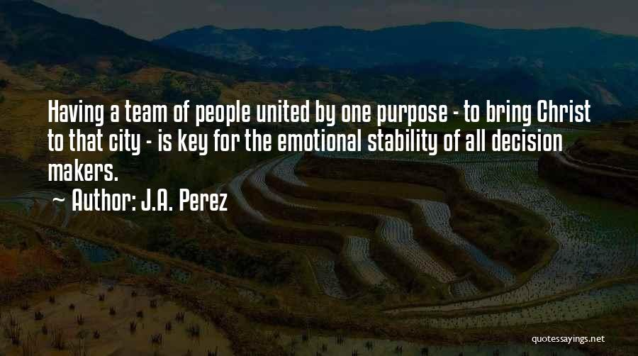 Team And Collaboration Quotes By J.A. Perez