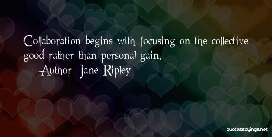 Team And Collaboration Quotes By Jane Ripley