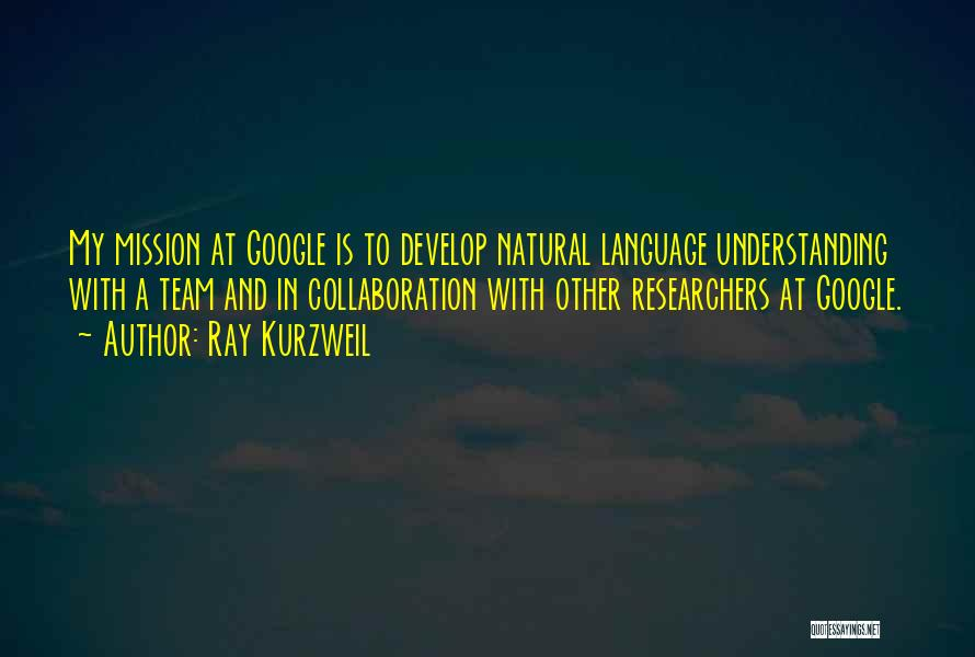 Team And Collaboration Quotes By Ray Kurzweil