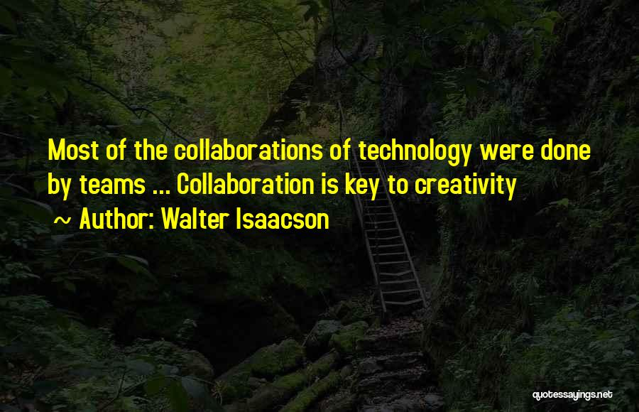 Team And Collaboration Quotes By Walter Isaacson