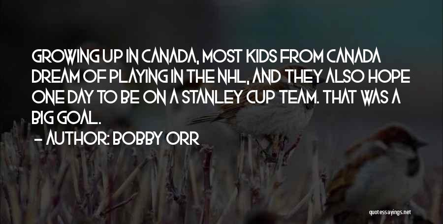 Team Canada Quotes By Bobby Orr