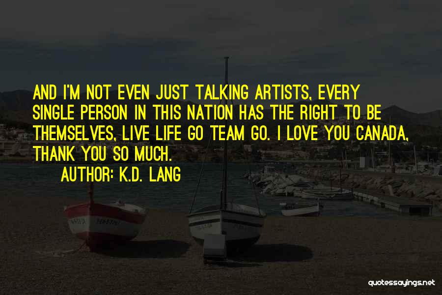 Team Canada Quotes By K.d. Lang
