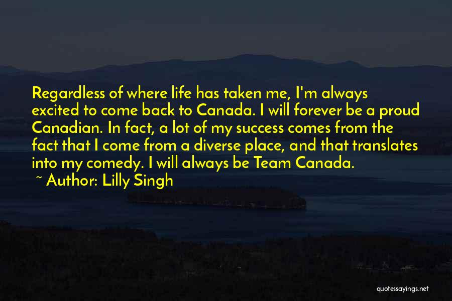 Team Canada Quotes By Lilly Singh