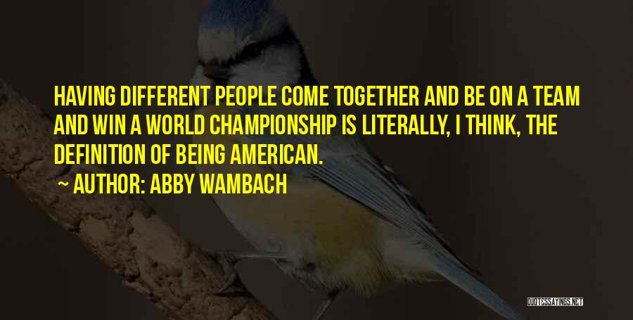 Team Definition Quotes By Abby Wambach
