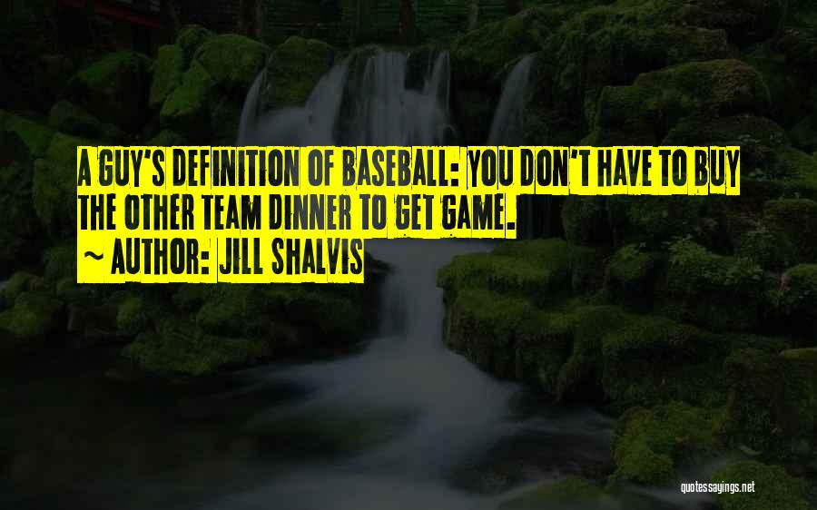 Team Definition Quotes By Jill Shalvis