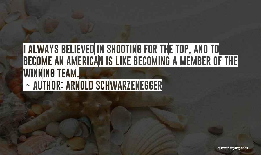 Team Member Quotes By Arnold Schwarzenegger