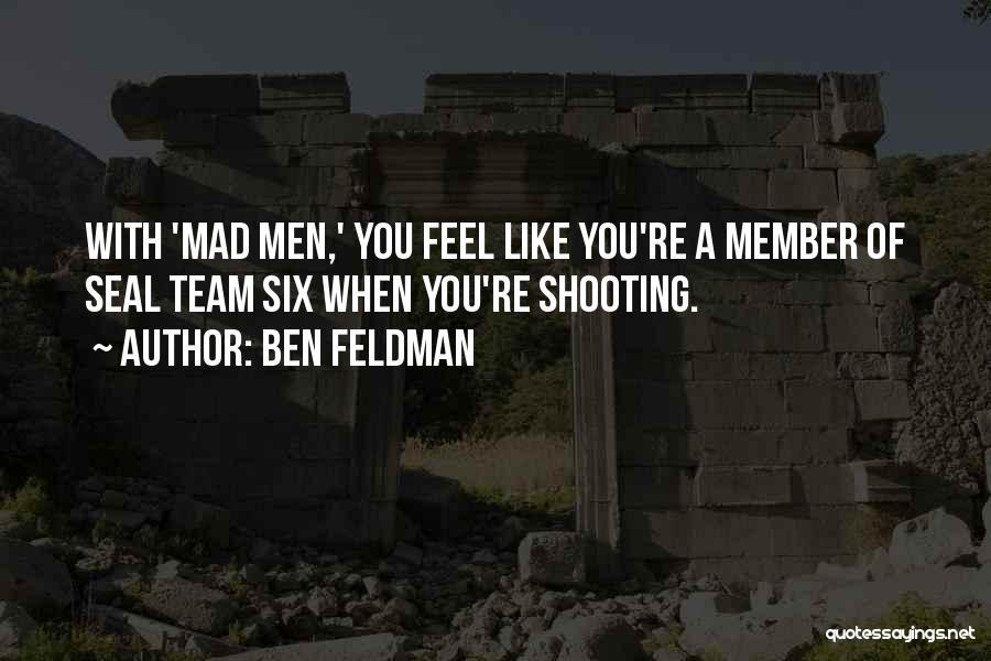 Team Member Quotes By Ben Feldman