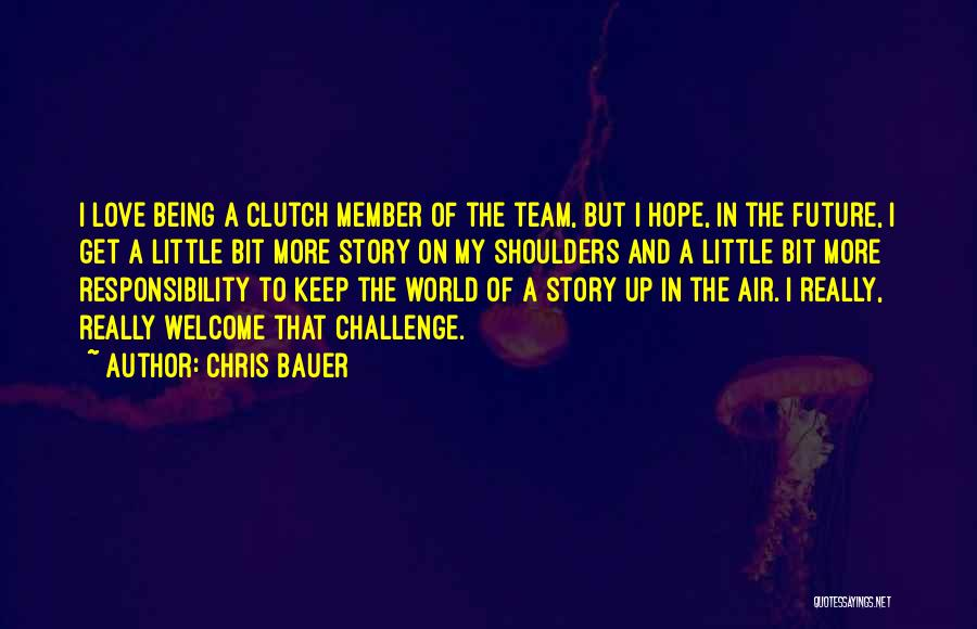 Team Member Quotes By Chris Bauer
