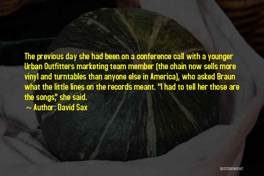 Team Member Quotes By David Sax