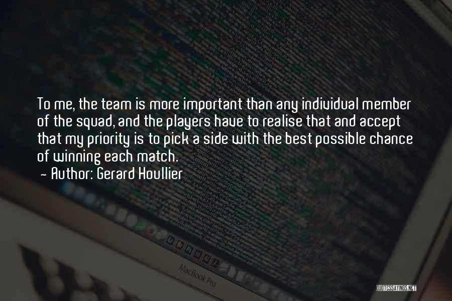 Team Member Quotes By Gerard Houllier