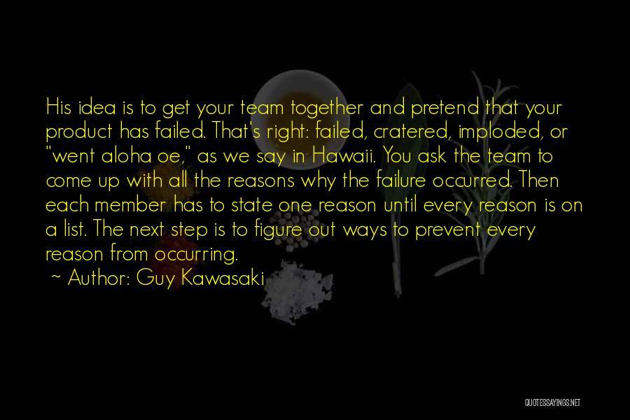 Team Member Quotes By Guy Kawasaki