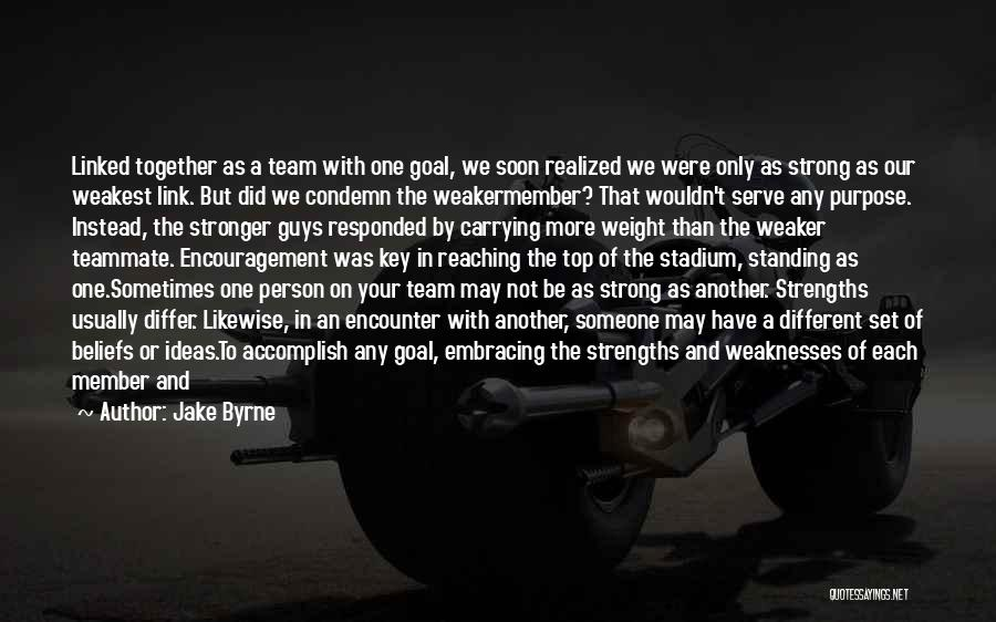Team Member Quotes By Jake Byrne