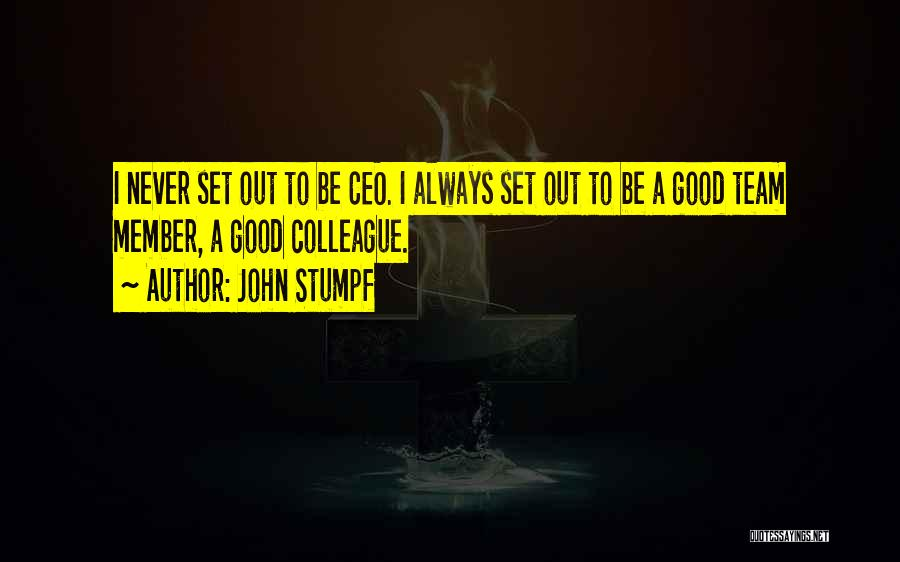 Team Member Quotes By John Stumpf