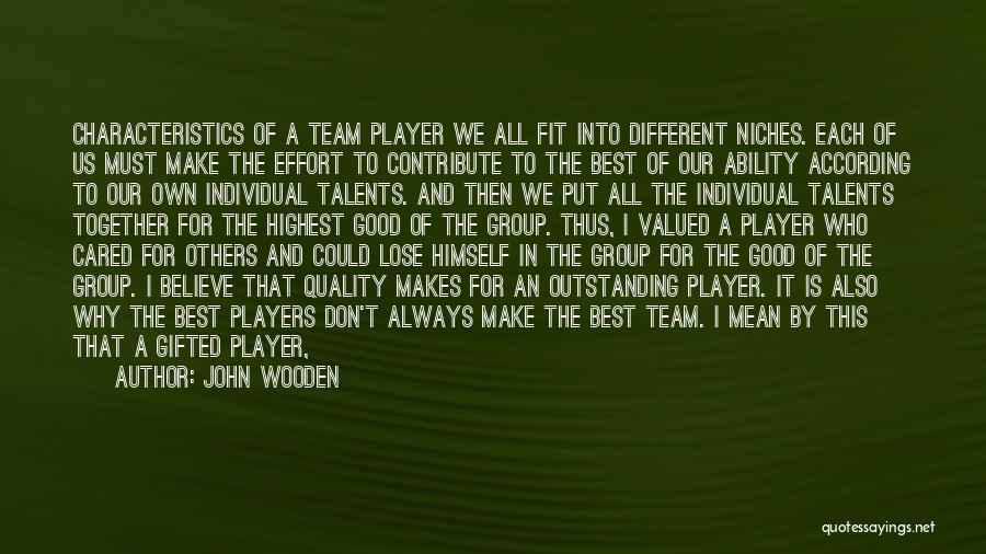 Team Member Quotes By John Wooden