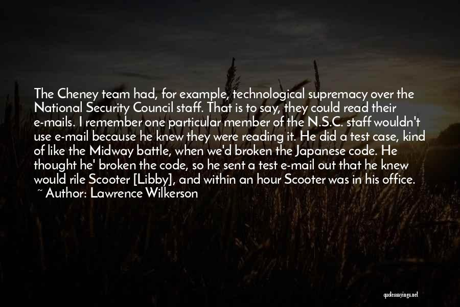 Team Member Quotes By Lawrence Wilkerson