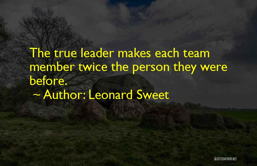 Team Member Quotes By Leonard Sweet