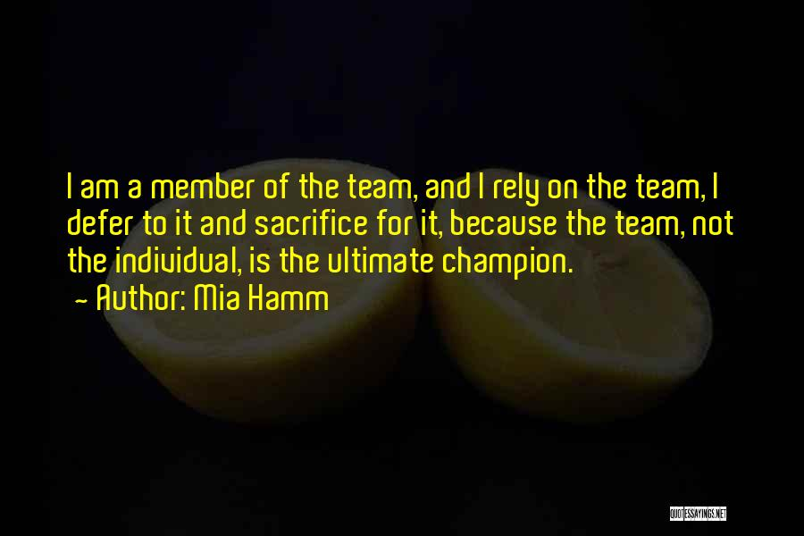 Team Member Quotes By Mia Hamm