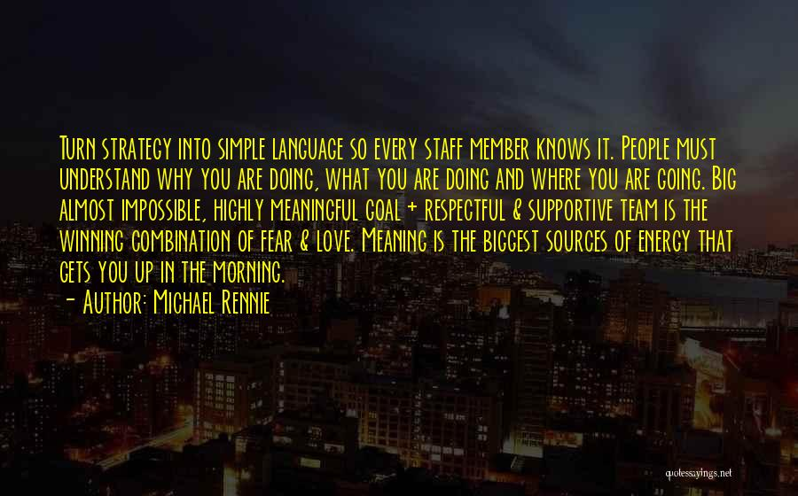 Team Member Quotes By Michael Rennie