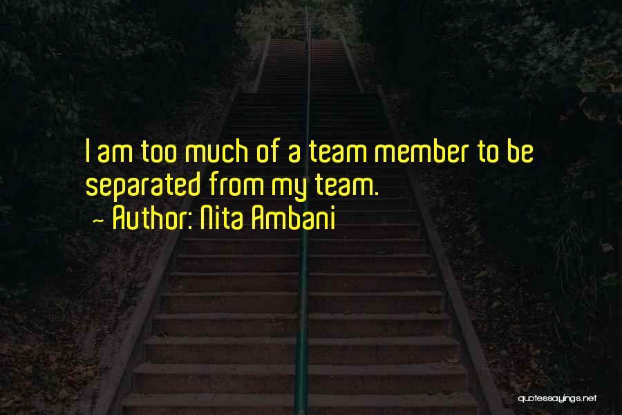 Team Member Quotes By Nita Ambani