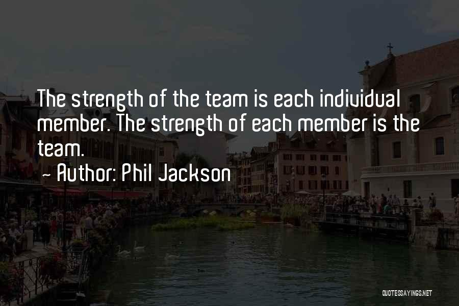 Team Member Quotes By Phil Jackson