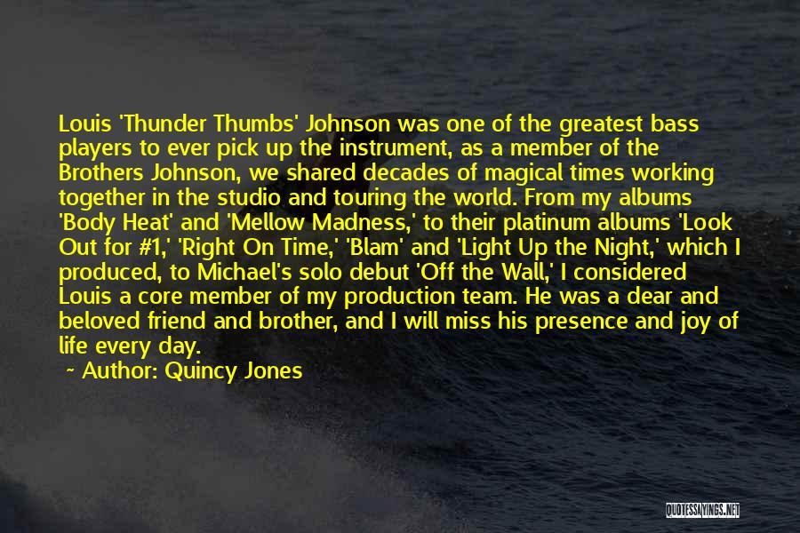 Team Member Quotes By Quincy Jones