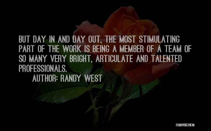 Team Member Quotes By Randy West