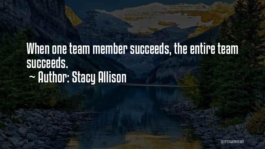 Team Member Quotes By Stacy Allison