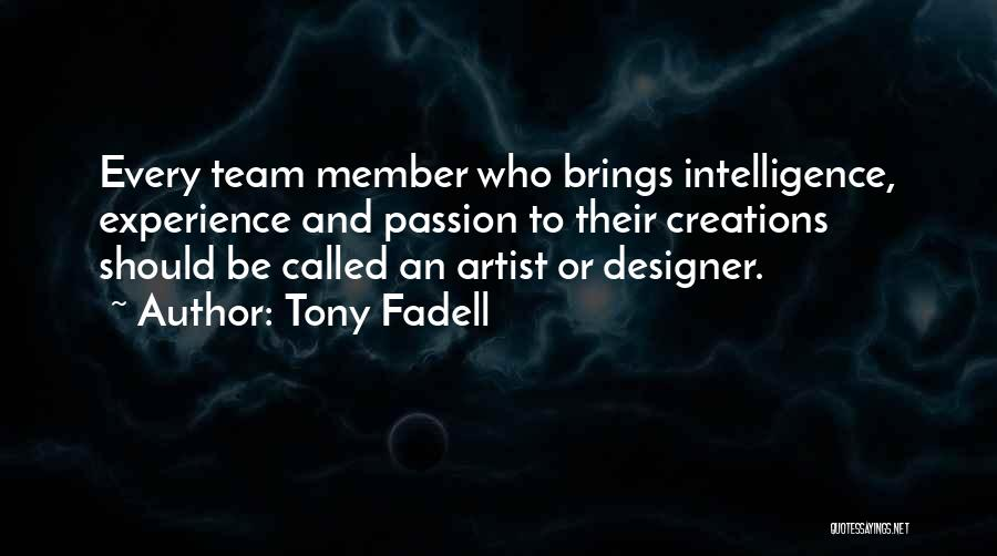 Team Member Quotes By Tony Fadell