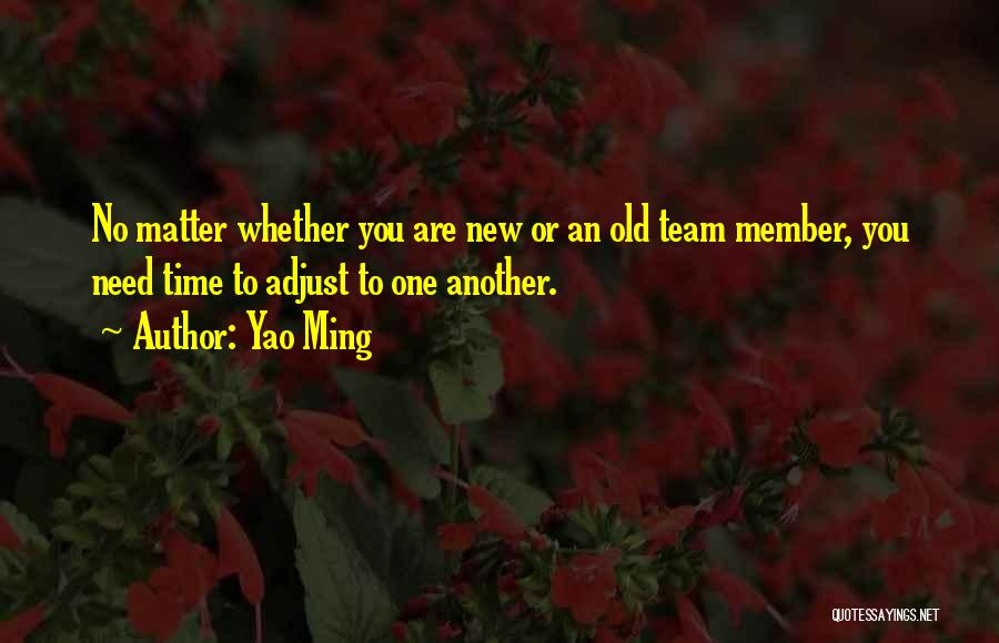 Team Member Quotes By Yao Ming