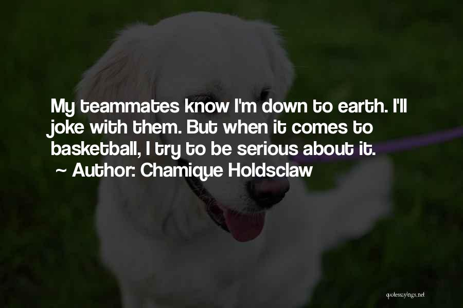 Teammates Basketball Quotes By Chamique Holdsclaw
